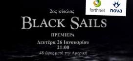 BLACK SAILS 2, 2ος ΚΥΚΛΟΣ, ΠΡΕΜΙΕΡΑ